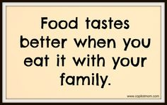 Food tastes better when you eat together with your family. Visit our site to learn more!