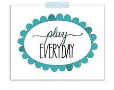 """8""""x10"""" Printable Art - """"Play Everyday"""" - Hand lettered - in 3 colors: Gold, Turquoise & Navy - JPG - Instant Download"""