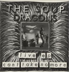 Soup Dragons,Can't Take No More - Live E.P,UK,Deleted,12