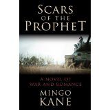 Scars of the Prophet: A Novel of War and Romance (Kindle Edition)By Mingo Kane