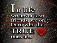 FREE COLLECTIONS OF INSPIRATIONAL QUOTES AND SAYINGS! ANIMATED GIF AND MOVING IMAGES!: IN LIFE WE NEVER LOSE FRIENDS- QUOTES
