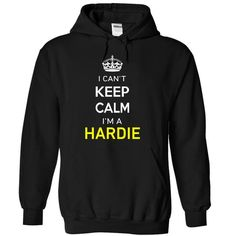 I Cant Keep Calm Im A HARDIE - #diy gift #day gift. LOWEST SHIPPING:  => https://www.sunfrog.com/Names/I-Cant-Keep-Calm-Im-A-HARDIE-Black-16789133-Hoodie.html?id=60505