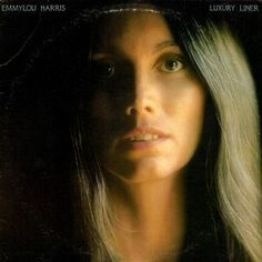 """Emmylou Harris, Luxury Liner***: Though this wasn't nearly as good as the previous two albums by the young Ms. Harris, it's still a great little album to listen to on an early Monday morning. And I have to say that I prefer her version of """"Pancho & Lefty"""" to the others that I've heard over the years. Furthermore, """"Hello Stranger"""" and """"Tulsa Queen"""" are perfectly sublime. Kudos to you Emmylou. I'm very much looking forward to more from you. 2/1/16"""