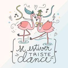 """""""Se estiver triste, dance"""" carinhas.com.br"""