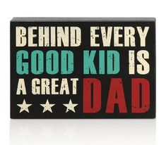 """Behind every kid is a great dad"" Plaque - 5""x7"" #FathersDay"
