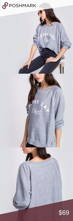 Wildfox Never say Diet Somers Sweatshirt NWT A vintage inspired, sweater in a slightly distressed, burnout blend. Long sleeves, crew neck and banded hems. Flocked graphic. In Heather.  50% Poly, 47% Cotton, 3% Rayon Wildfox Tops Sweatshirts & Hoodies