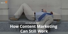 In A Dull Industry? How Content Marketing Can Still Work  Read more: https://yeah-local.com/in-a-dull-industry-how-content-can-still-work/
