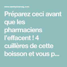 Préparez ceci avant que les pharmaciens l'effacent ! 4 cuillères de cette boisson et vous pouvez dire adieu à l'hypertension et aux artères bouchées