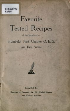 Favorite tested recipes of the members of Humboldt Park Chapter O.E.S and their friends