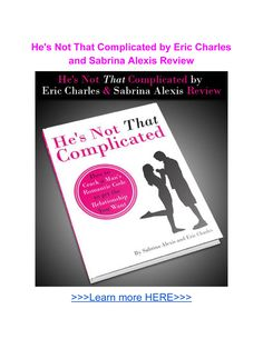 He's Not That Complicated ebook pdf by Eric Charles and Sabrina Alexis and He's Not That Complicated system include 7 powerful love secret tips (that most women don't know) that you can use to instantly reach your man's heart, get his true love and . Felicity Keith, Addicted To You, Online Reviews, The Heart Of Man, Love Deeply, Love Tips, Book Show, Are You Happy, Texts