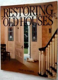 Restoring Old Houses by Nigel Hutchins 1982 Paperback Antiques Design Woodwork