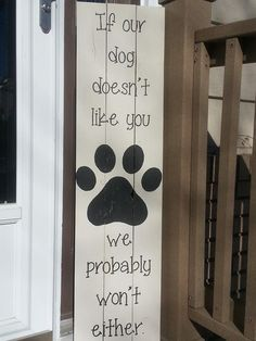 If our dog doesn't like you - we probably won't either - Pallet/Wood Signs