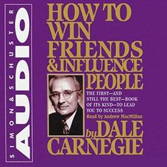 Amazon.com: How to Win Friends & Influence People (Audible Audio Edition): Dale Carnegie, Andrew MacMillan, Simon & Schuster Audio: Books