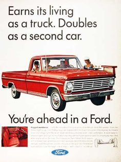 1967 Ford 100 Pickup Truck original vintage advertisement. Earns its living as a truck. Doubles as a second car. Seats are wider, deeper and more comfortable. Cabs are the roomiest of any pickup. With exclusive Twin I Beam suspension. You're ahead in a Ford.