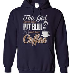 New Design For Girl Hoodie - This Girl Loves Her Pit Bull And Her Coffee Hoodie