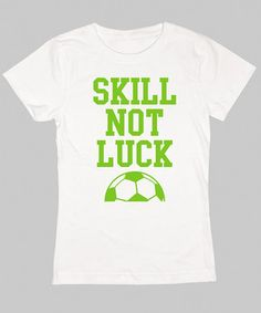 Look what I found on #zulily! KidTeeZ White 'Skill Not Luck' Fitted Tee - Girls by KidTeeZ #zulilyfinds