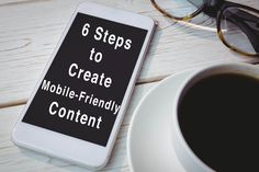 6 Steps to Create Mobile-Friendly Content | Constant Content