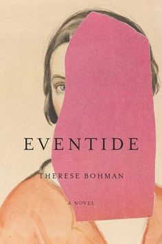 "It's not your mother's feminism in Therese Bohman's ""Eventide. Book Cover Art, Book Art, Best Book Cover Design, Creative Book Covers, Best Book Covers, Henna Designs, Peak Design, Design Design, Logo Design"