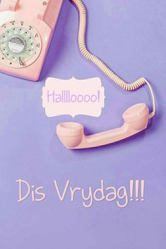 Goeie More, Afrikaans Quotes, Friday Humor, Landline Phone, Backgrounds, Art, Art Background, Kunst, Performing Arts