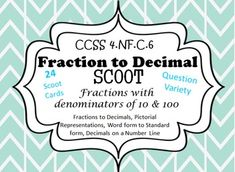 CCSS 4.NF.C.6 Assess there understanding with this scoot game. It has:  number lines, pictures, equivalent fractions, conversions and more!