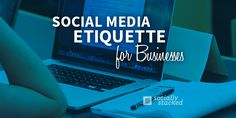 This is an eye opener! The Ultimate Social Media Etiquette Guide for Businesses [Infographic]