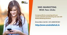 Increase profits by connecting with your current customers and attracting new ones with Mobile Marketing Solutions(SMS and Voice all Alert Service). For more details contact 8305781001