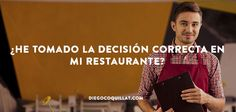 ¿He tomado la decisión correcta en mi restaurante? http://blgs.co/n6oUes