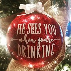he sees you when youre drinking christmas ornament humor vinyl christmas ornaments glitter - Dirty Merry Christmas Pictures