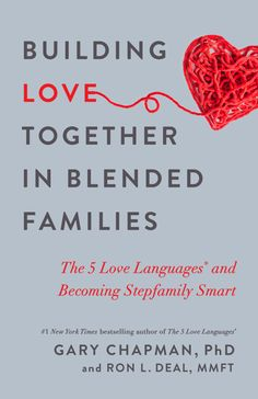 *Read PDF Books Building Love Together in Blended Families: The 5 Love Languages and Becoming Stepfamily Smart By Gary Chapman books books books Gary Chapman Books, Boundaries Book, Law Of Love, Five Love Languages, Step Parenting, Family Love, Love And Marriage, Book Recommendations, Bestselling Author