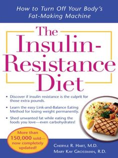 The Insulin-Resistance Diet--Revised and Updated.. I am Insulin Resistant.  Hyperinsulimia.