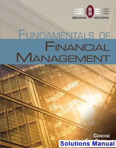 Fundamentals of Financial Management Concise Edition 8th Edition Brigham Solutions Manual - Test bank, Solutions manual, exam bank, quiz bank, answer key for textbook download instantly!