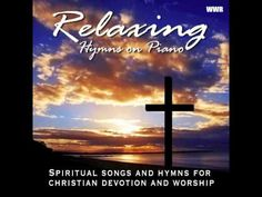 Relaxing Hymns On Piano - A Whole Hour of Spiritual Music            thelondonpianoman/YouTube