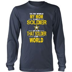 Army-To the world my mom is a soldier