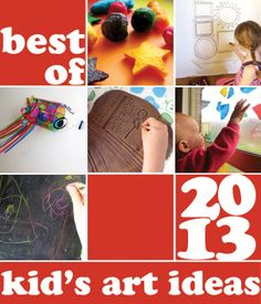 Post image for Best of 2013: Kid's Art Ideas