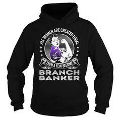Become Branch Banker Job Title TShirt
