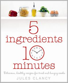 5 ingredients 10 minutes cover image by jules:stonesoup, via Flickr