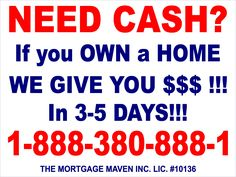 Need cash? If you own a house, they give you cash!!! Lawn signs and post coroplast signs is the best economical advertising nowadays.