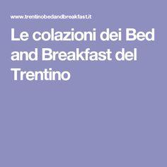 Le colazioni dei Bed and Breakfast del Trentino
