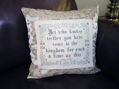 cross stitch bible verse Esther Yet who knows wether you have come to the kingdom for such a time as this, Cross Stitch Designs, Cross Stitch Patterns, Esther 4 14, Favorite Bible Verses, Cross Stitch Embroidery, Throw Pillows, Embroidery Ideas, Sewing, Knitting