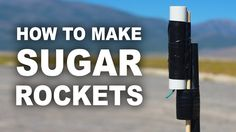 "How to make hobby rocket ""sugar motors"" using sugar and kitty litter, that shoot…"