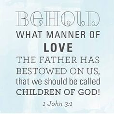 True {LOVE}: See what great love the Father has lavished on us, that we should be called children of God! And that is what we are! 1 John 3:1 #ScriptureoftheDay