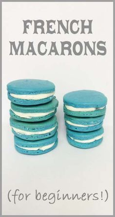 French Macaroons for beginners. I had my first Macaroon just a few weeks ago and it was delicious! Can't wait to try the recipe.