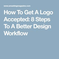 030264b053e5 How To Get A Logo Accepted  8 Steps To A Better Design Workflow