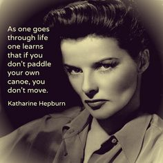 Katharine Hepburn Quote -Like fb.me/reidrosefeltmarketing to get a cinema graphic every day.  #words to live by #legendary actors #quotes #katharine hepburn