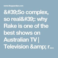 'So complex, so real': why Rake is one of the best shows on Australian TV | Television & radio | The Guardian