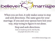 The Bible says there is wisdom in a multitude of counsel. If you and your spouse have lost your way, seek support from someone who has clear direction!  #iBelieveInMarriage #IBIM #RobinMay #Marriage #Dating #Courting #Love #Support #Life #Counseling #Coaching #MarriageMatters #MarriageMonday #ChristianCouples #Couples