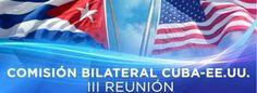 Held Kuuba ja Yhdysvallat kolmas kokous Kahdenväliset komission
