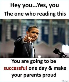 Hey you. yes, you. The one who is reading this, you are going to be successful one day and make your parents proud. Apj Quotes, Real Life Quotes, Reality Quotes, Girl Quotes, Best Quotes, Motivational Quotes, Funny Quotes, Inspirational Quotes, Qoutes