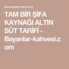 TAM BİR ŞİFA KAYNAĞI ALTIN SÜT TARİFİ - Bayanlar-kahvesi.com