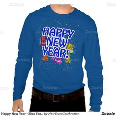 """""""Happy New Year - Blue Text with Party Hats Tee Shirt by #NewYearsCelebration  #Gravityx9"""